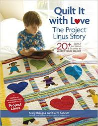 Quilt It with Love: The Project Linus Story: 20+ Quilt Patterns ... & Quilt It with Love: The Project Linus Story: 20+ Quilt Patterns & Stories  to Warm Your Heart: Mary Balagna, Carol Babbitt: 0499991613342: Amazon.com:  Books Adamdwight.com