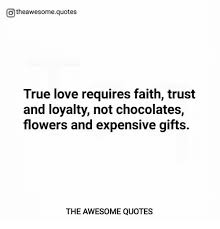 Quotes About Love And Trust New Otheawesomequotes True Love Requires Faith Trust And Loyalty Not