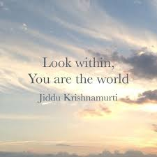 Krishnamurti Quotes Awesome Look Within You Are The World Jiddu Krishnamurti Picture Quotes