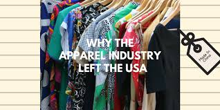 why the apparel industry left the usa