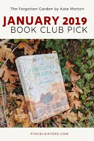 january 2019 book club pick the forgotten garden by kate morton join the book club come read along with the pingel sisters as we read the forgotten