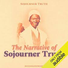 The Narrative of Sojourner Truth (Audio Download): Amazon.in: Sojourner  Truth, Melissa Summers, MuseumAudiobooks.com