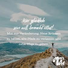 Wer Glücklich Sein Will Braucht Mut Mut Zur Veränderung Neue