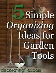 Organize Your Garden Shed For The Spring And Summer. Make It Easy To Find  What Youu0027re Looking For With These Simple Tips Fu2026 | From The Decorating  Files ...
