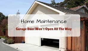 good looking garage door doesnt open fully