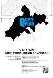 International Design Competition 2016 Call For Submissions Q City Plan International Design