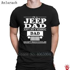 Jeep T Shirt Designs Im A Jeep Dad Tshirts Hiphop Top Crew Neck Solid Color Famous Men T Shirt 2018 Humor 100 Cotton Letters Designs Rude T Shirts Shirt Online From