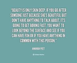 Deep Beauty Quotes Best Of Beauty Is Skin Deep Quote Quotes Design Ideas