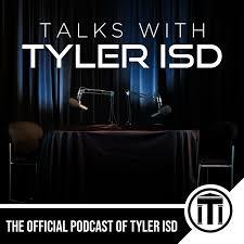 Talks with Tyler ISD