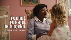 Quotes From The Movie The Help Best Quote 'You Is Kind You Is Smart' NHNE Pulse