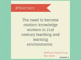 teachers the need to become modern knowledge workers in st  teachers the need to become modern knowledge workers in 21st century teaching and learning environments