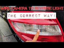 wire backup camera to reverse light correctly on any car wire backup camera to reverse light correctly on any car