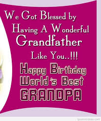Grandfather Quotes 28 Amazing Happy Birthday Grandfather Quotes