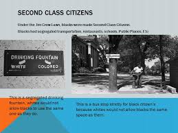 jim crow laws photo essay ppt 3 second class citizens under the jim crow