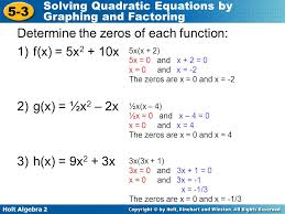 3 holt algebra 2 5 3 solving quadratic equations by graphing and factoring determine the zeros of each