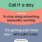 call it a day