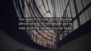 john wooden quote five years from now you re the same person john wooden quote five years from now you re the same person