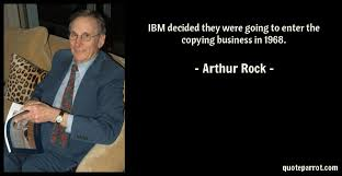 Ibm Quote Adorable IBM Decided They Were Going To Enter The Copying Busine By Arthur