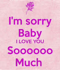 I'm Sorry Baby I LOVE YOU Soooooo Much Poster Austin Keep Calmo Stunning I M Sorry Love