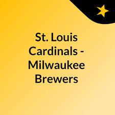 St. Louis Cardinals - Milwaukee Brewers