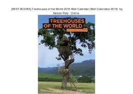 online calendars 2015 best books treehouses of the world 2015 wall calendar wall calend
