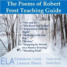 stopping by woods on a snowy evening analysis lesson plan and  lesson plans of robert frost