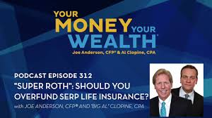 In our opinion, a better way to market life insurance under 7702 would be to simply call it a life insurance retirement plan or lirp. Super Roth Should You Overfund Supplemental Executive Retirement Plan Insurance Your Money Your Wealth