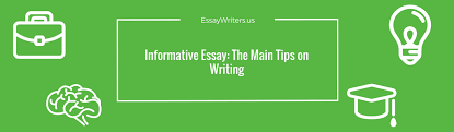 informative essay the main tips on writing us there is hardly a high school or a college student who has not been assigned an informative essay on a great variety of topics however each student thinks