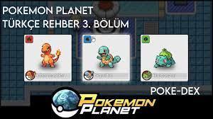 Pokemon Planet Türkçe Rehber 3. Bölüm Poke-dex - YouTube