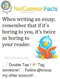 acirc best memes about writing an essay writing an essay memes bored memes and snoop not commonfacts conotcommon facts when writing an essay