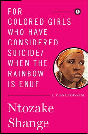 For Colored Girls Who Have Considered Suicide When The