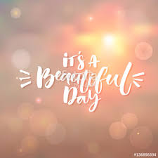 Its A Beautiful Day Quotes Best of It's A Beautiful Day Inspiration Quote At Morning Sky Background