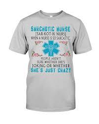 Crazy Shirts Size Chart Amazon Com Sarchotic Nurse When A Nurse Is So Sarcastic