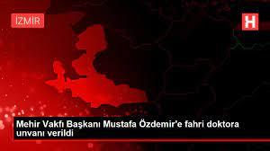 Mehir Vakfı Başkanı Mustafa Özdemir'e fahri doktora unvanı verildi -  Haberler