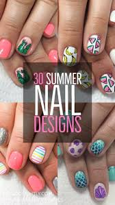 Fun Summer Nail Designs 30 Nails Designs For Summer Summer Nails Are Filled With