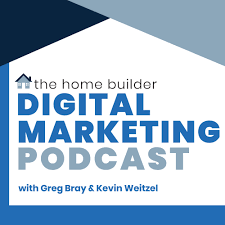 The Home Builder Digital Marketing Podcast
