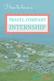 travel chicks tv internship travel chicks travel chicks how to get a travel company internship