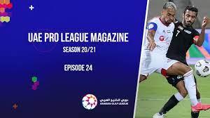 UAE Pro League Magazine - Season 20/21 - Episode 24 - YouTube