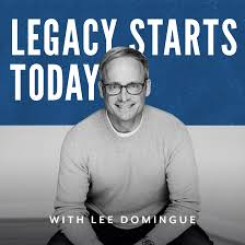 Legacy Starts Today with Lee Domingue