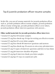 Top 8 juvenile probation officer resume samples In this file, you can ref  resume materials ...