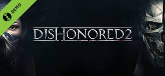 Dishonored 2 Demo Dishonored 2 Appid 596060 Steam