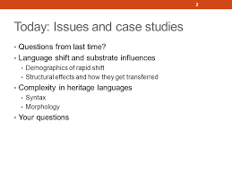 The historical sociolinguistics of heritage languages Joseph Salmons with  Joshua Bousquette, Christine Evans, Benjamin Frey, Alyson Sewell, Samantha  Litty, - ppt download