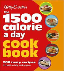 Food Calorie Book Betty Crocker 1500 Calorie A Day Cookbook 200 Tasty Recipes To