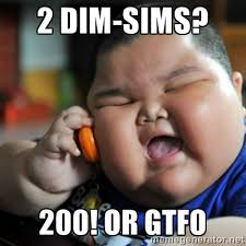 2 dim-sims? 200! or GTFO - fat chinese kid | Meme Generator via Relatably.com