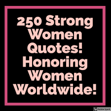 Powerful Latina Quotes With The Best 250 Strong Women Ultimate List