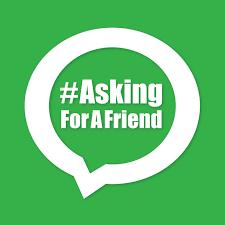 #AskingForAFriend