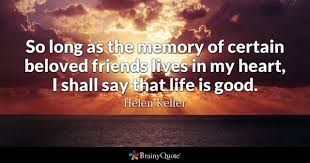 Friends Quotes BrainyQuote Magnificent Good Memories Quotes