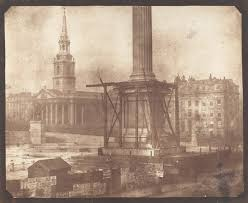 william henry fox talbot and the invention of nelsons column under construction trafalgar square