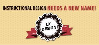 Instructional Design Needs A New Name