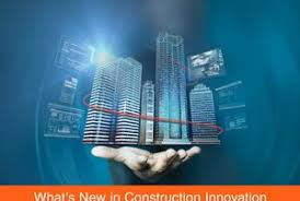Whats New In Construction Innovation See The Latest Trends